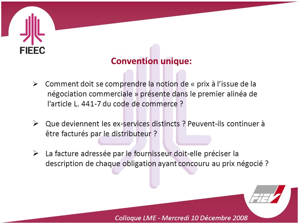 Convention unique: Comment doit se comprendre la notion de « prix à l'issue de la. négociation commerciale » présente dans le premier alinéa de.
