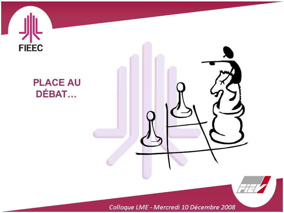 PLACE AU DÉBAT… Colloque LME - Mercredi 10 Décembre 2008 23