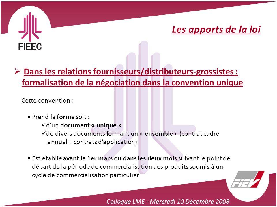 Les apports de la loi Dans les relations fournisseurs/distributeurs-grossistes : formalisation de la négociation dans la convention unique.