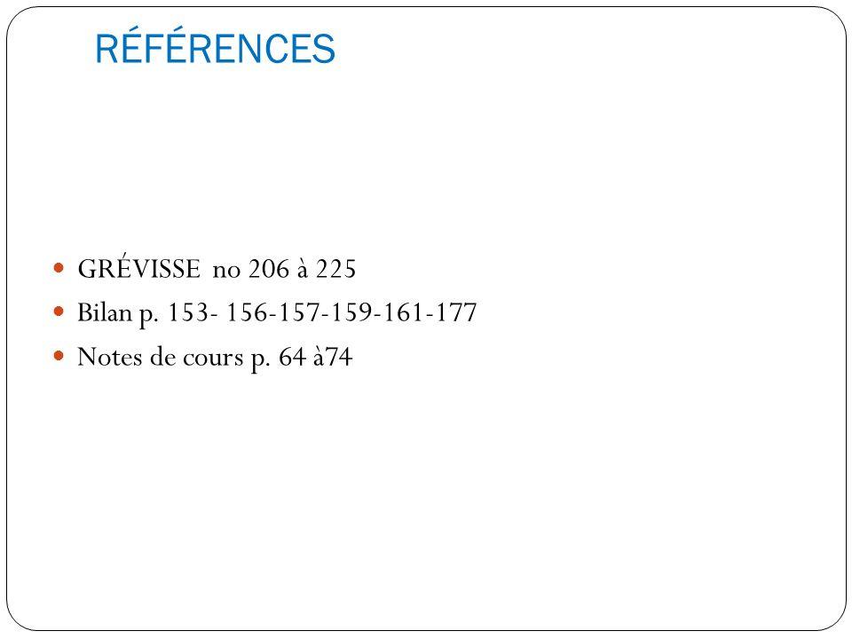 RÉFÉRENCES GRÉVISSE no 206 à 225 Bilan p. 153- 156-157-159-161-177