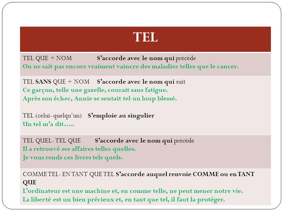 TEL TEL QUE + NOM S'accorde avec le nom qui précède