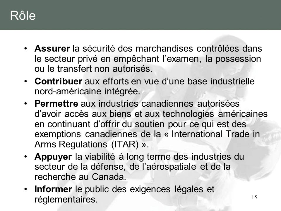 Rôle Assurer la sécurité des marchandises contrôlées dans le secteur privé en empêchant l'examen, la possession ou le transfert non autorisés.