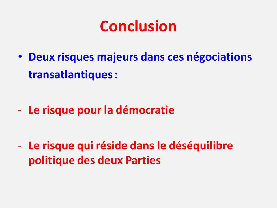 Conclusion Deux risques majeurs dans ces négociations