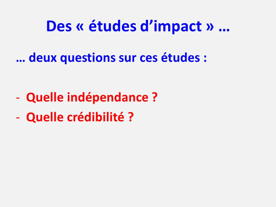 Des « études d'impact » …