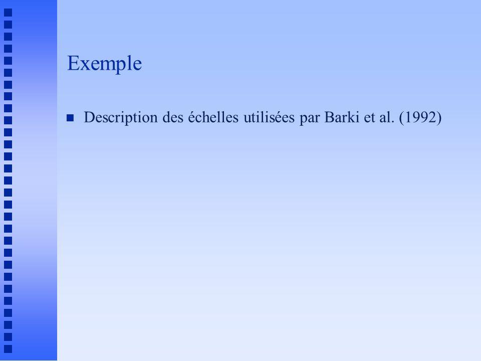 Exemple Description des échelles utilisées par Barki et al. (1992)
