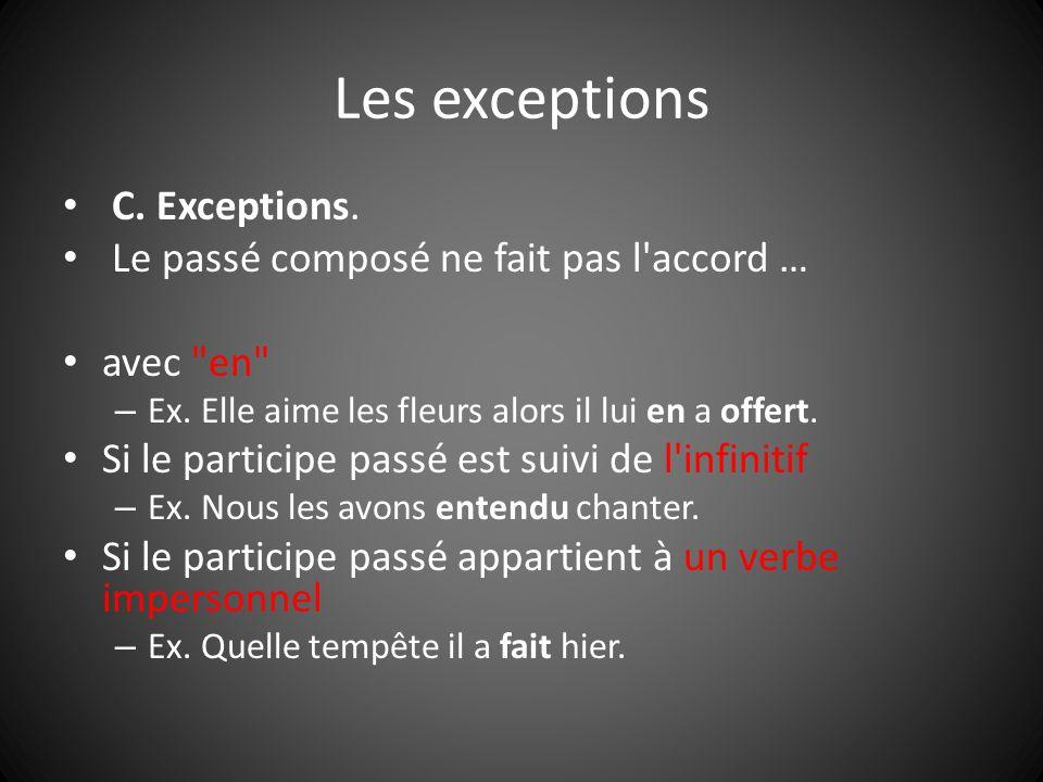 Les exceptions C. Exceptions. Le passé composé ne fait pas l accord …