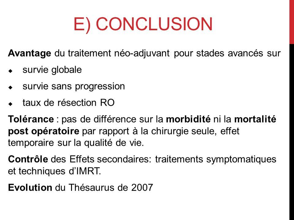 E) CoNCLUSION Avantage du traitement néo-adjuvant pour stades avancés sur. survie globale. survie sans progression.