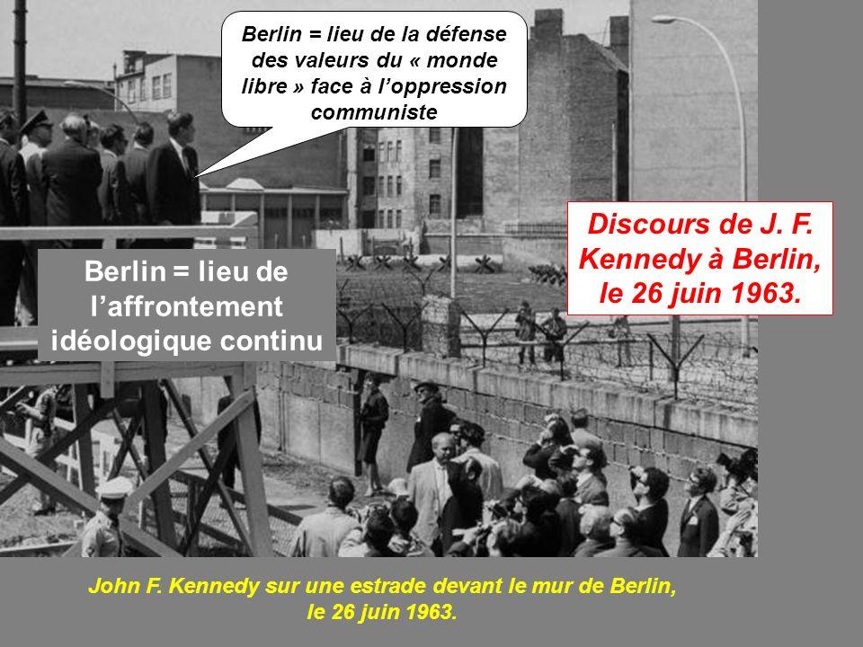 Discours de J. F. Kennedy à Berlin, le 26 juin 1963.