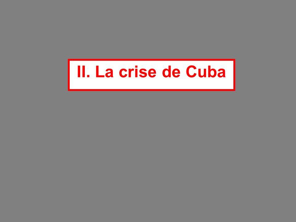 II. La crise de Cuba