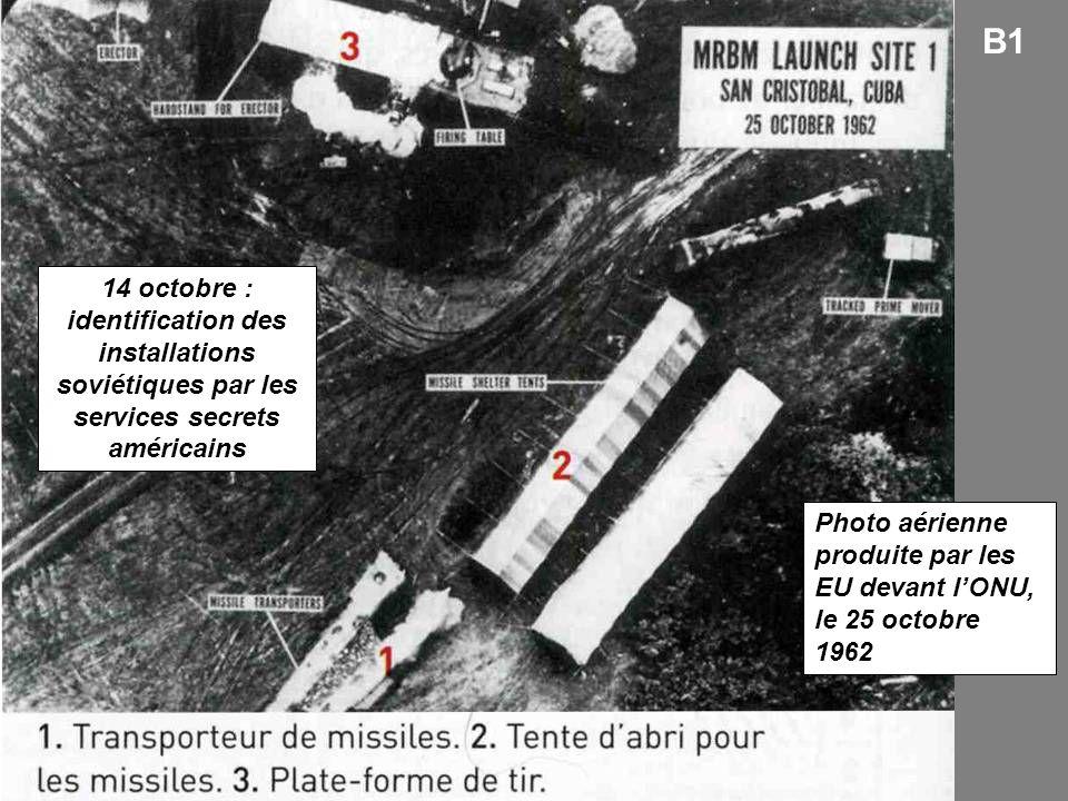 B1 14 octobre : identification des installations soviétiques par les services secrets américains.
