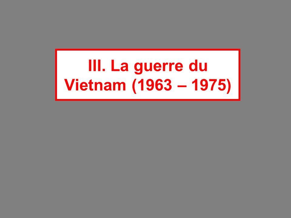 III. La guerre du Vietnam (1963 – 1975)