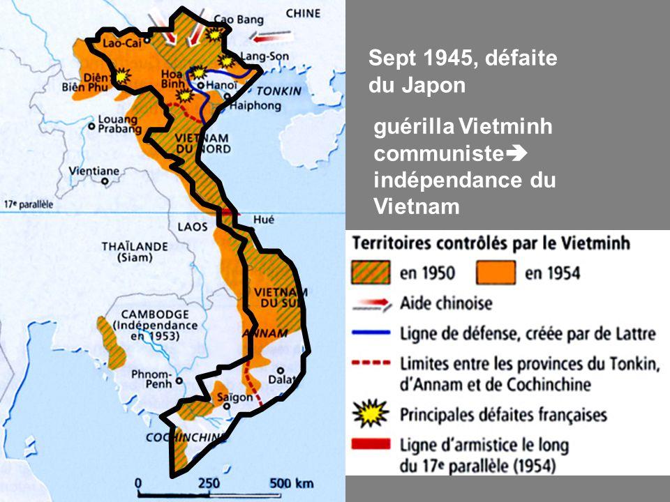 Sept 1945, défaite du Japon guérilla Vietminh communiste indépendance du Vietnam
