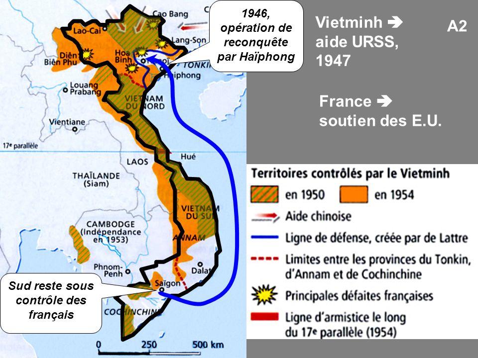 Vietminh  aide URSS, 1947 A2 France  soutien des E.U.