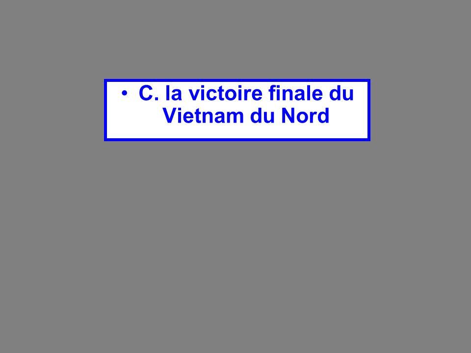 C. la victoire finale du Vietnam du Nord