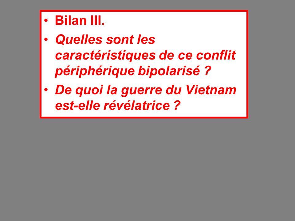 Bilan III. Quelles sont les caractéristiques de ce conflit périphérique bipolarisé .