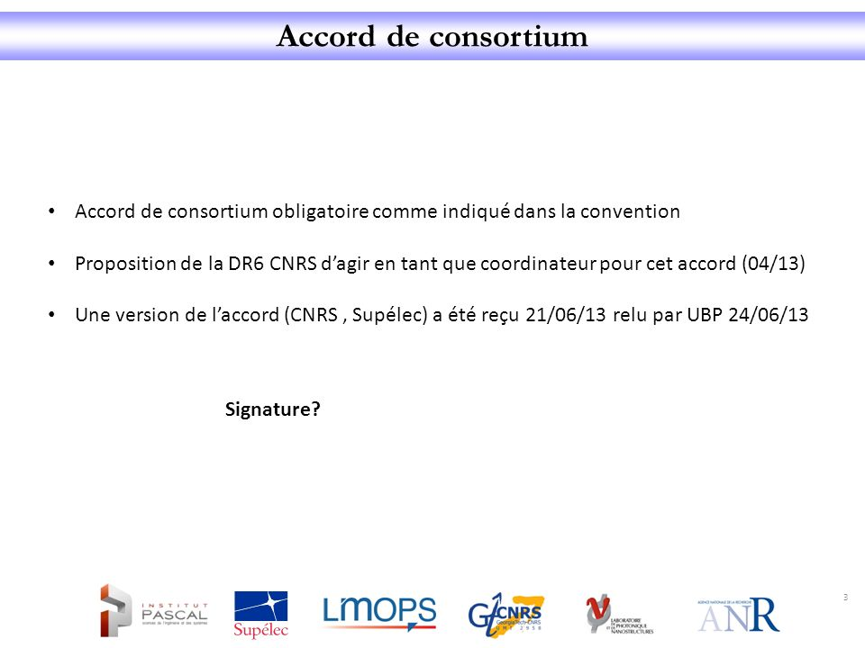 Accord de consortium Accord de consortium obligatoire comme indiqué dans la convention.