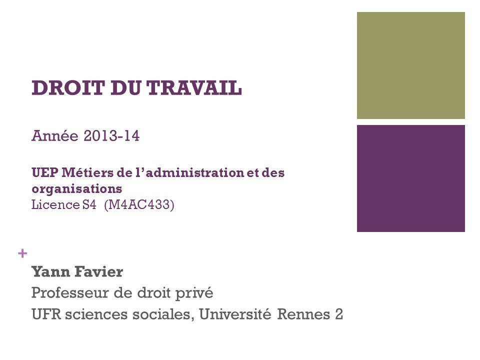 DROIT DU TRAVAIL Année 2013-14 UEP Métiers de l'administration et des organisations Licence S4 (M4AC433)