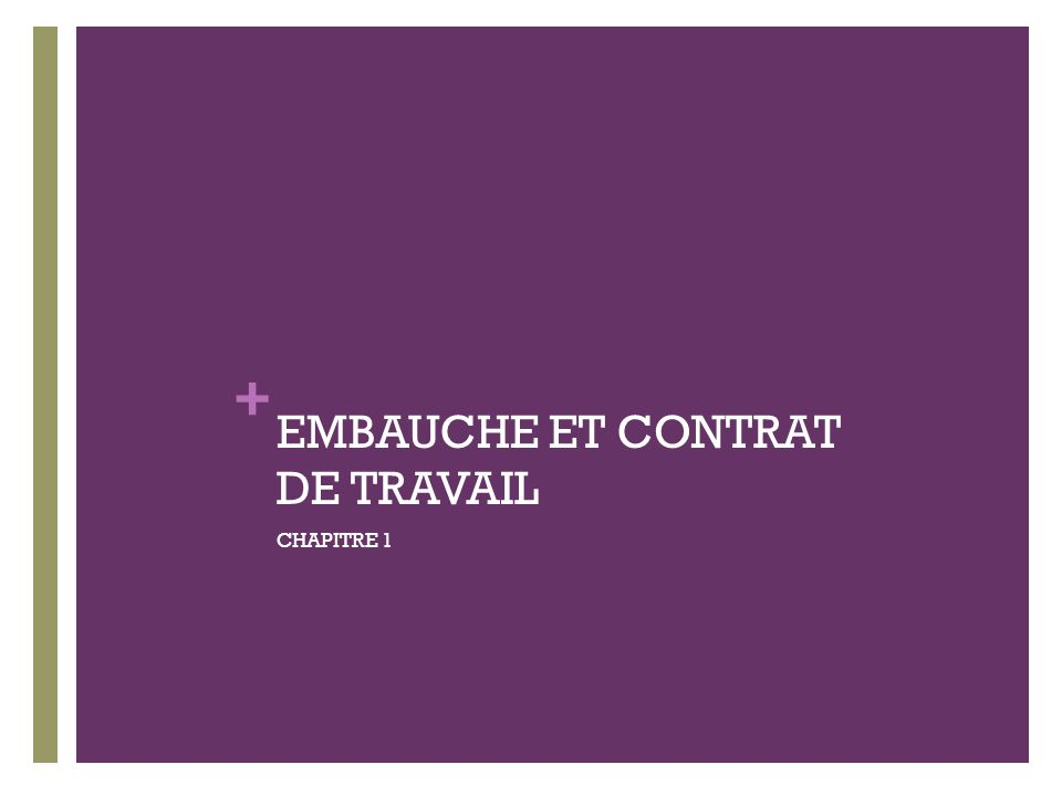 EMBAUCHE ET CONTRAT DE TRAVAIL