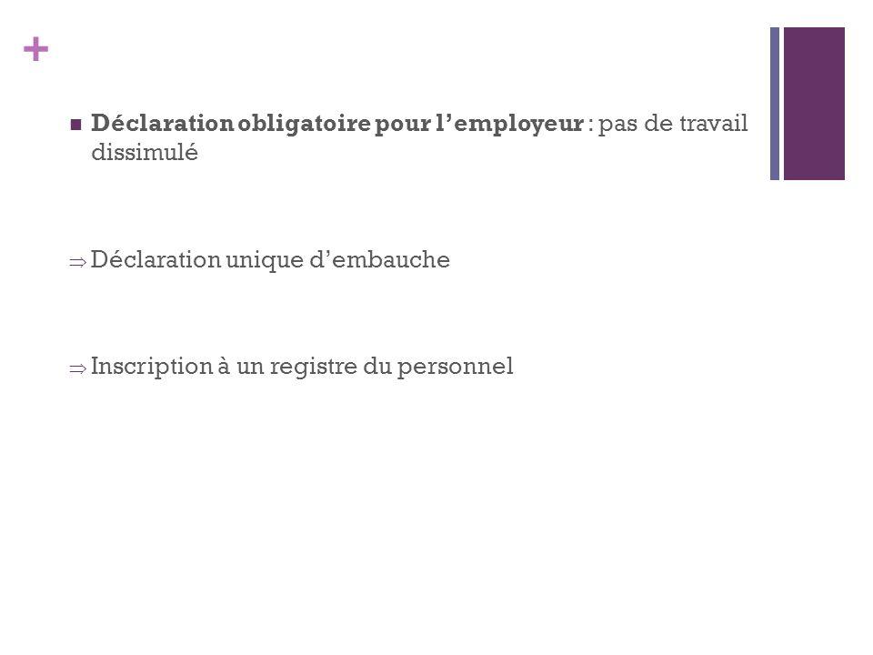 Déclaration obligatoire pour l'employeur : pas de travail dissimulé