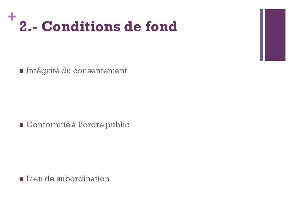 2.- Conditions de fond Intégrité du consentement