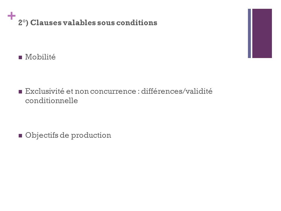 2°) Clauses valables sous conditions
