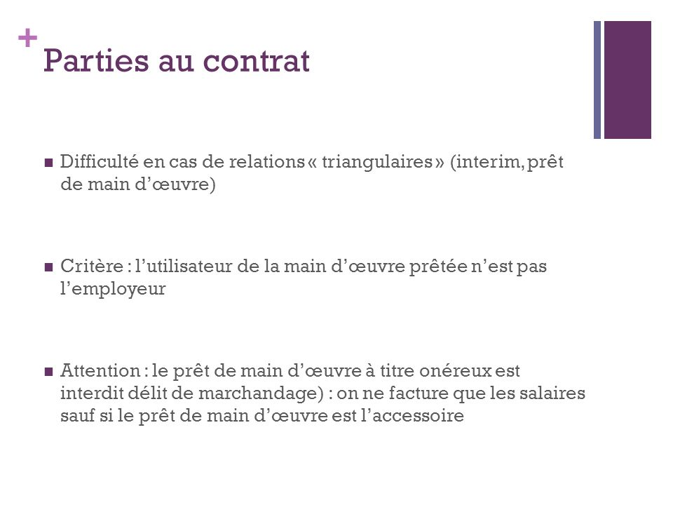 Parties au contrat Difficulté en cas de relations « triangulaires » (interim, prêt de main d'œuvre)