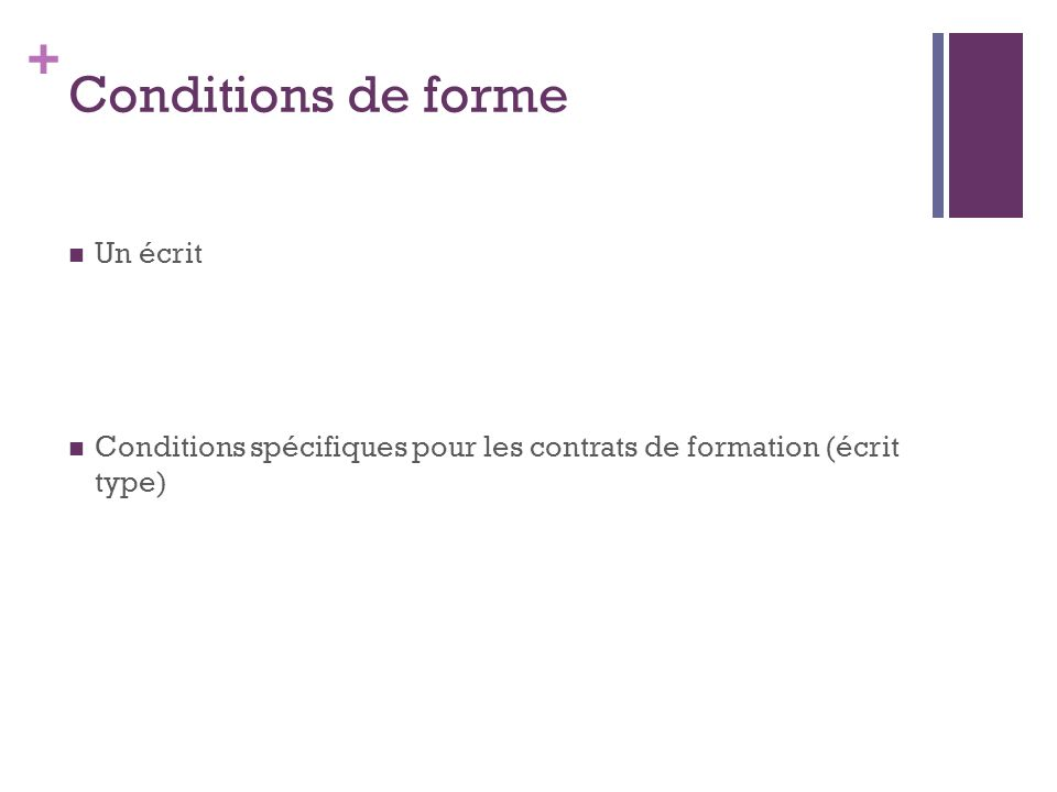 Conditions de forme Un écrit