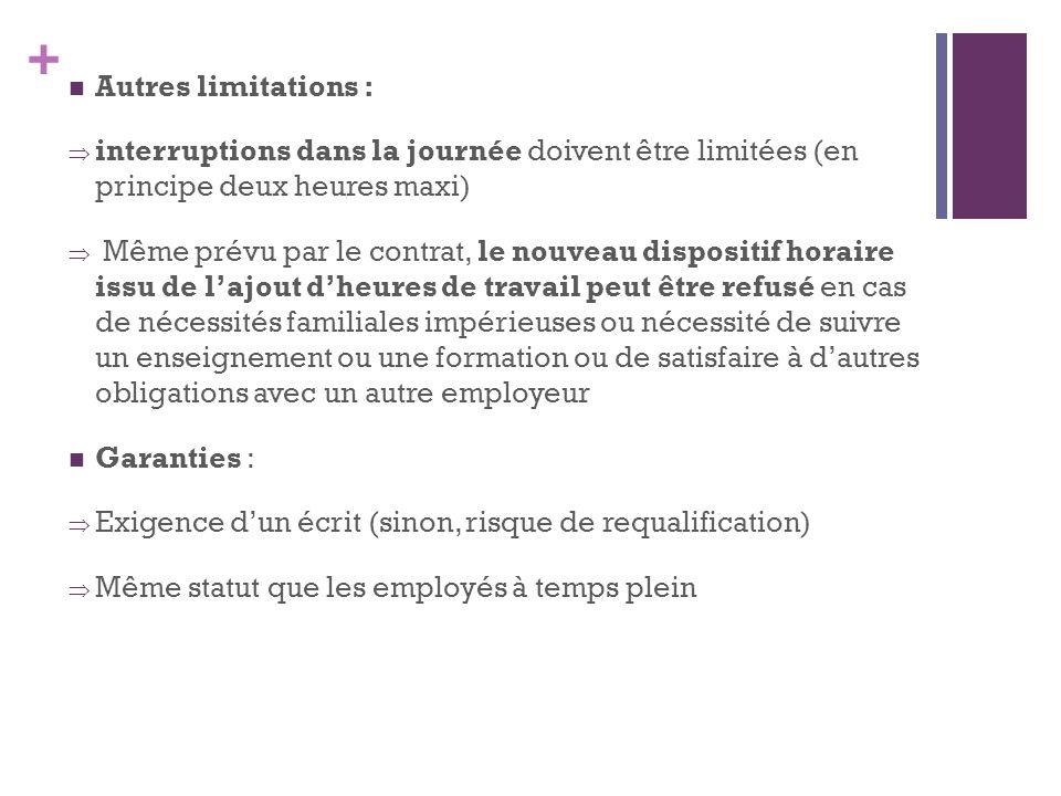 Autres limitations : interruptions dans la journée doivent être limitées (en principe deux heures maxi)