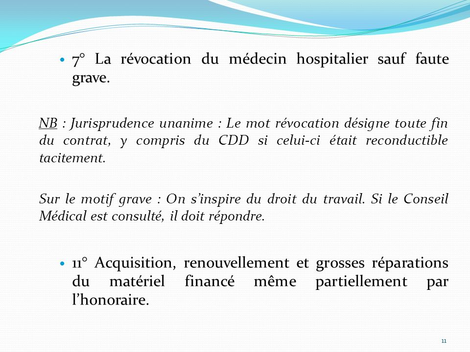 7° La révocation du médecin hospitalier sauf faute grave.