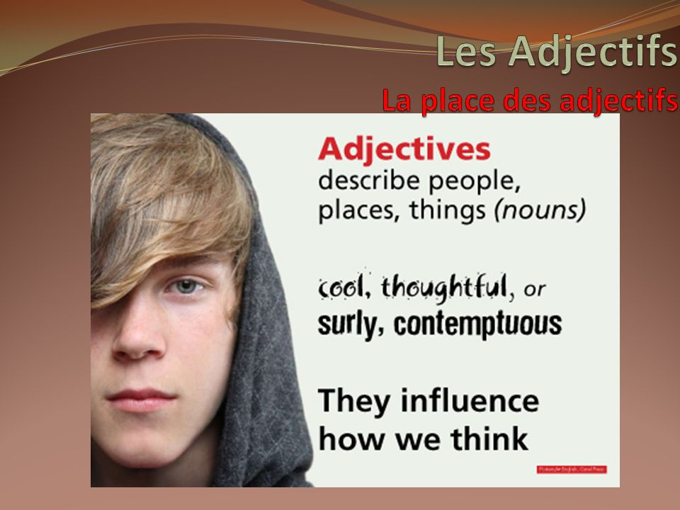 Les Adjectifs La place des adjectifs