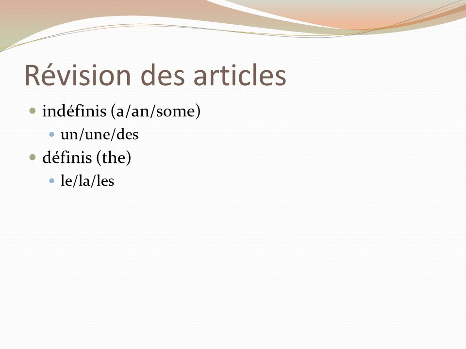 Révision des articles indéfinis (a/an/some) définis (the) un/une/des