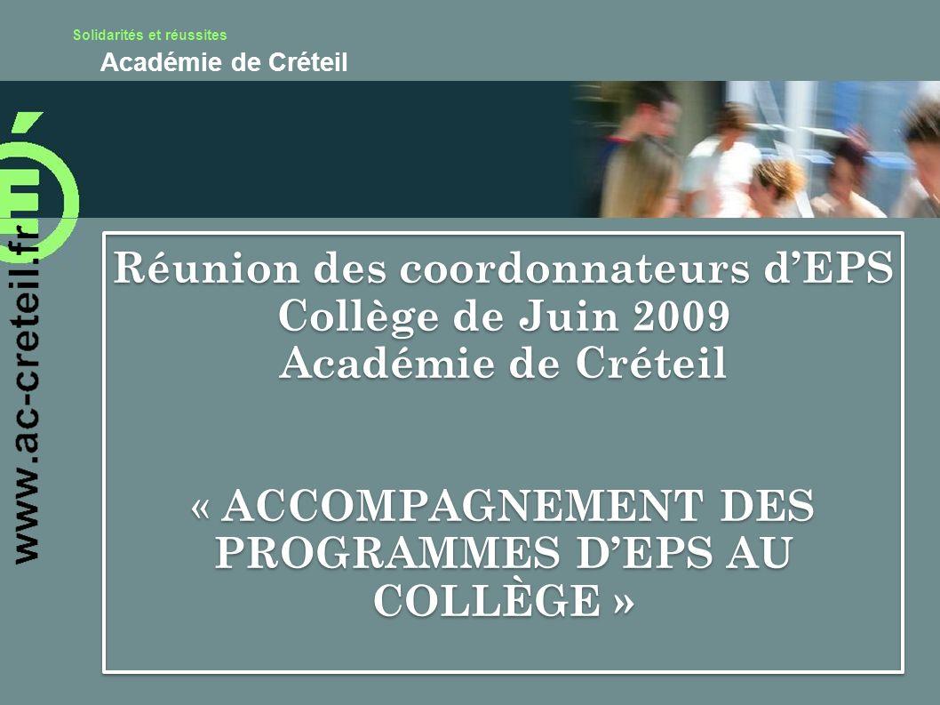 Réunion des coordonnateurs d'EPS Collège de Juin 2009 Académie de Créteil « ACCOMPAGNEMENT DES PROGRAMMES D'EPS AU COLLÈGE »