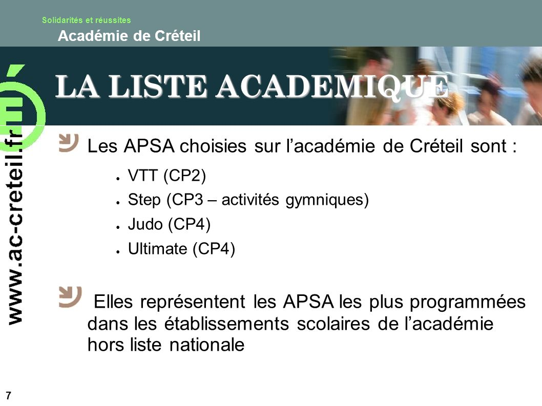 LA LISTE ACADEMIQUE Les APSA choisies sur l'académie de Créteil sont : VTT (CP2) Step (CP3 – activités gymniques)