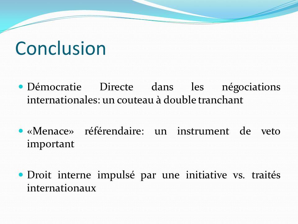 Conclusion Démocratie Directe dans les négociations internationales: un couteau à double tranchant.