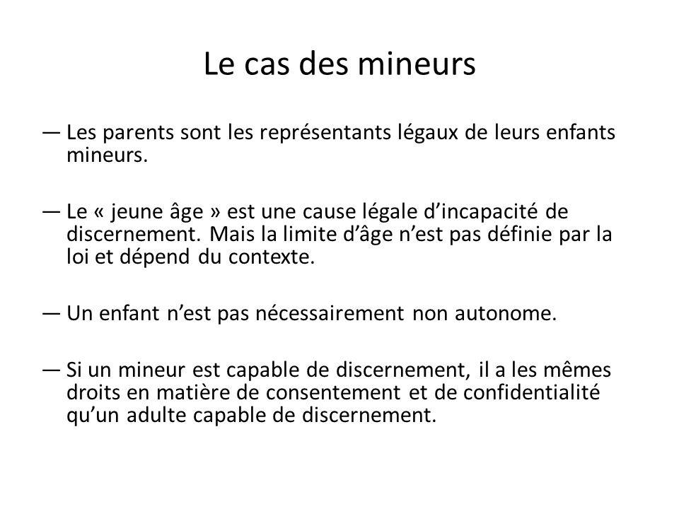 Le cas des mineurs Les parents sont les représentants légaux de leurs enfants mineurs.