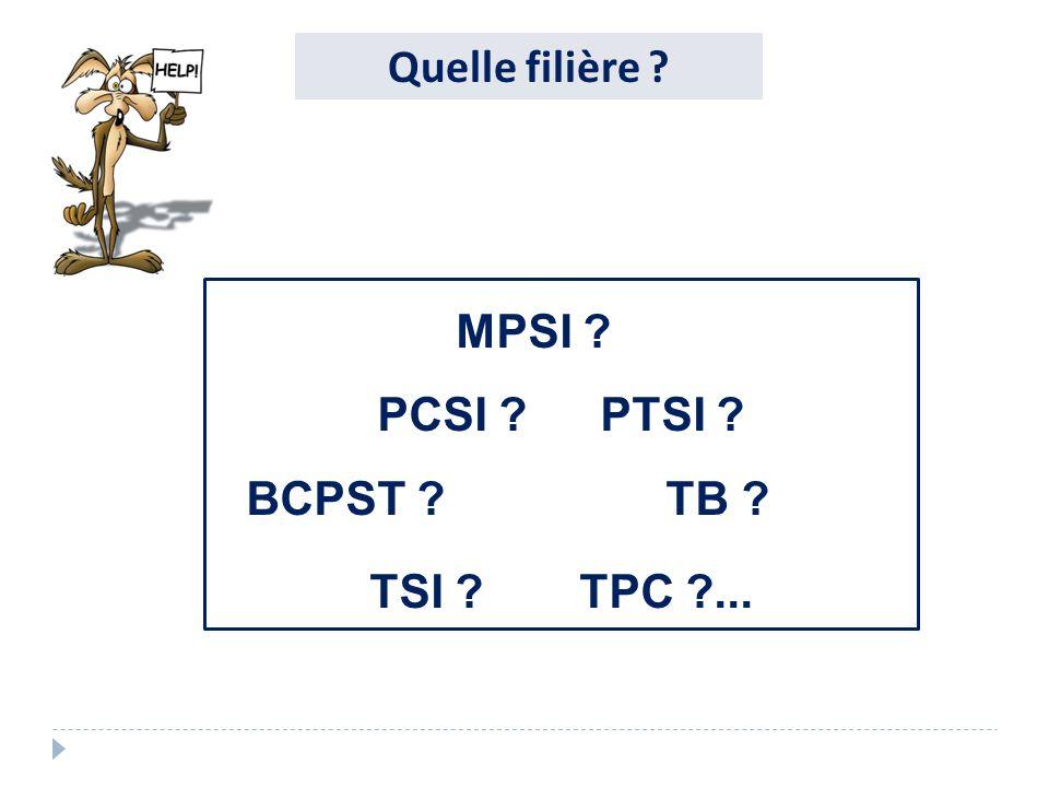 Quelle filière MPSI PCSI PTSI BCPST TB TSI TPC ...