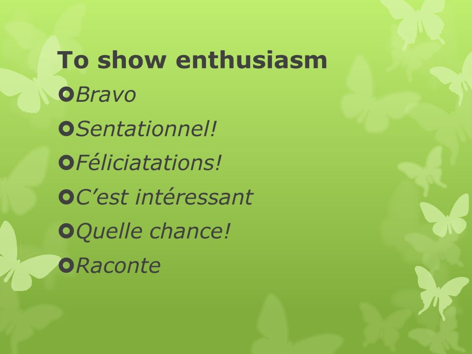 To show enthusiasm Bravo Sentationnel! Féliciatations!