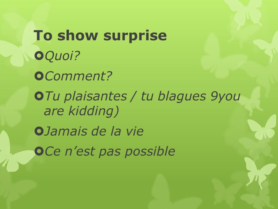 To show surprise Quoi Comment