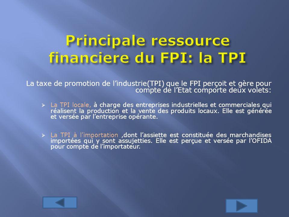 Principale ressource financiere du FPI: la TPI