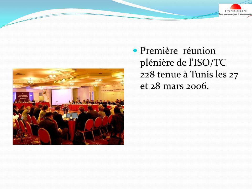 Première réunion plénière de l'ISO/TC 228 tenue à Tunis les 27 et 28 mars 2006.