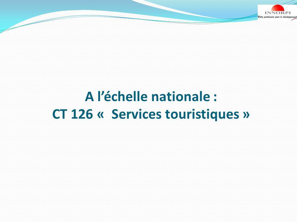 A l'échelle nationale : CT 126 « Services touristiques »