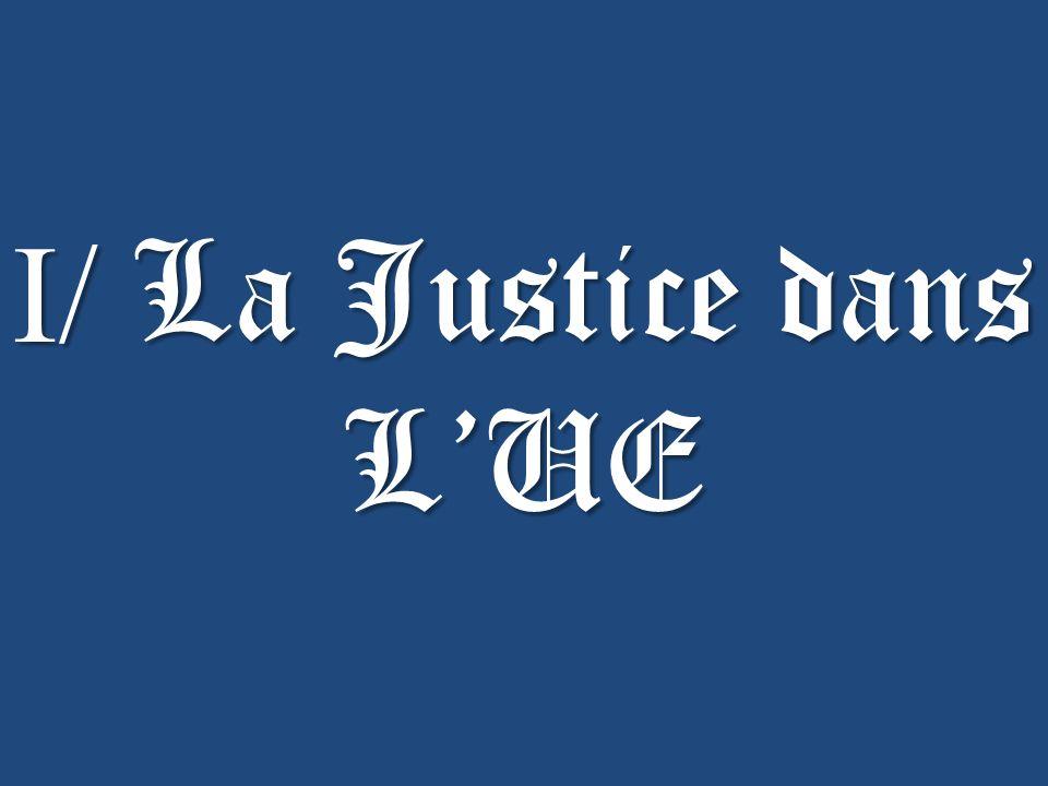 I/ La Justice dans L'UE