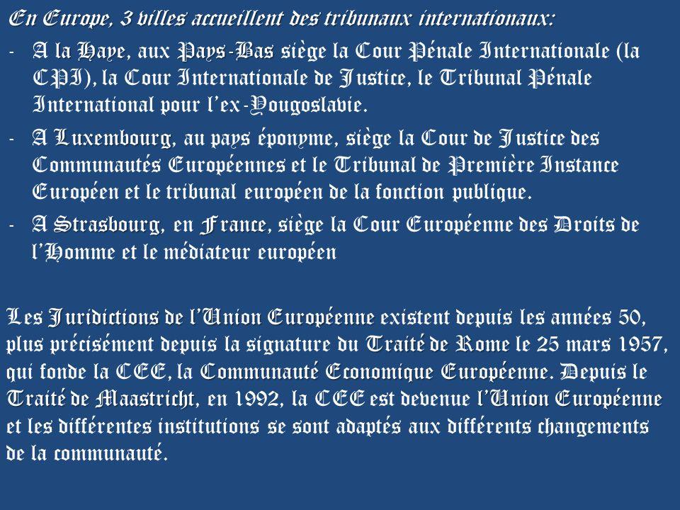 En Europe, 3 villes accueillent des tribunaux internationaux: