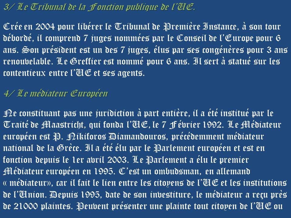 3/ Le Tribunal de la Fonction publique de l'UE.