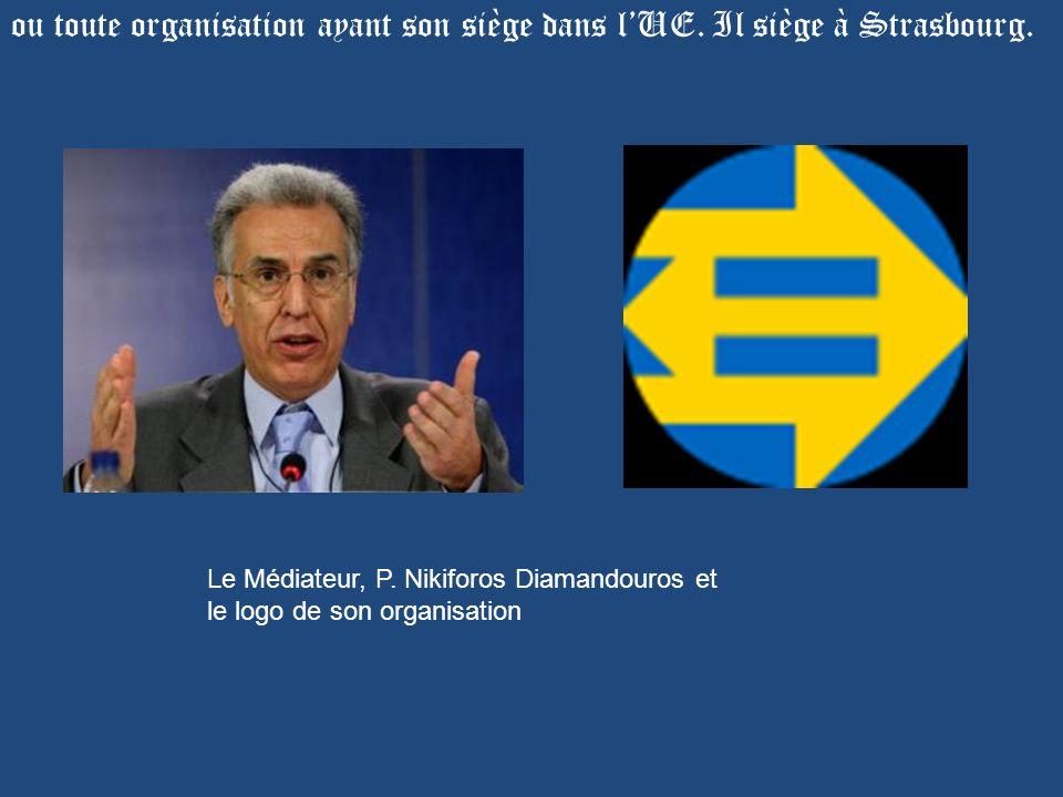 ou toute organisation ayant son siège dans l'UE. Il siège à Strasbourg.