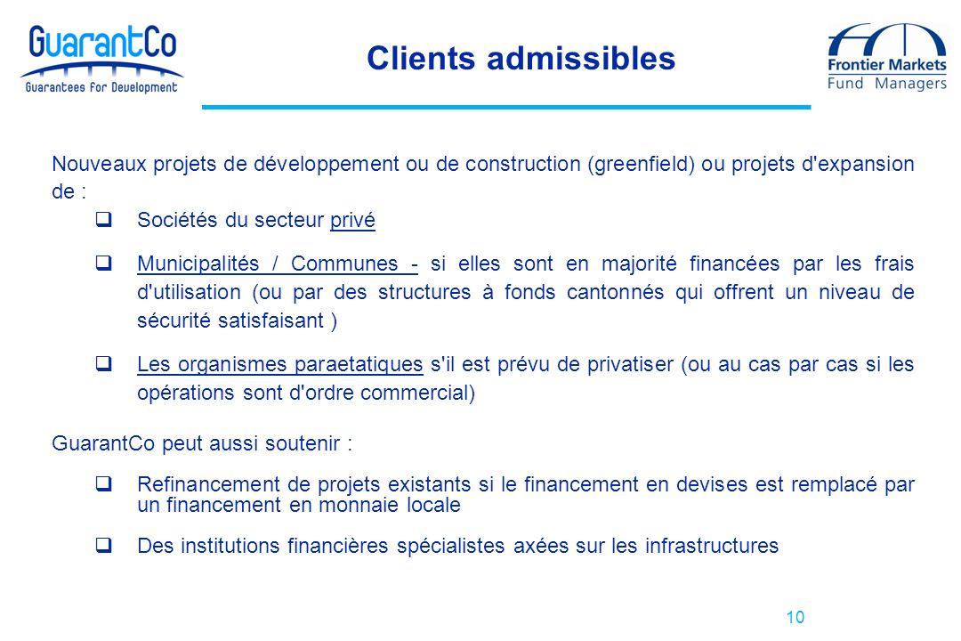 Clients admissibles Nouveaux projets de développement ou de construction (greenfield) ou projets d expansion de :