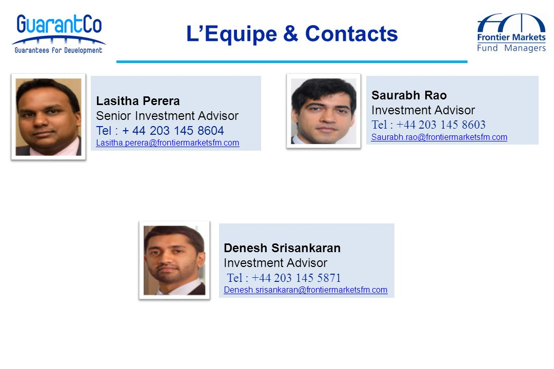 L'Equipe & Contacts Saurabh Rao Lasitha Perera Investment Advisor