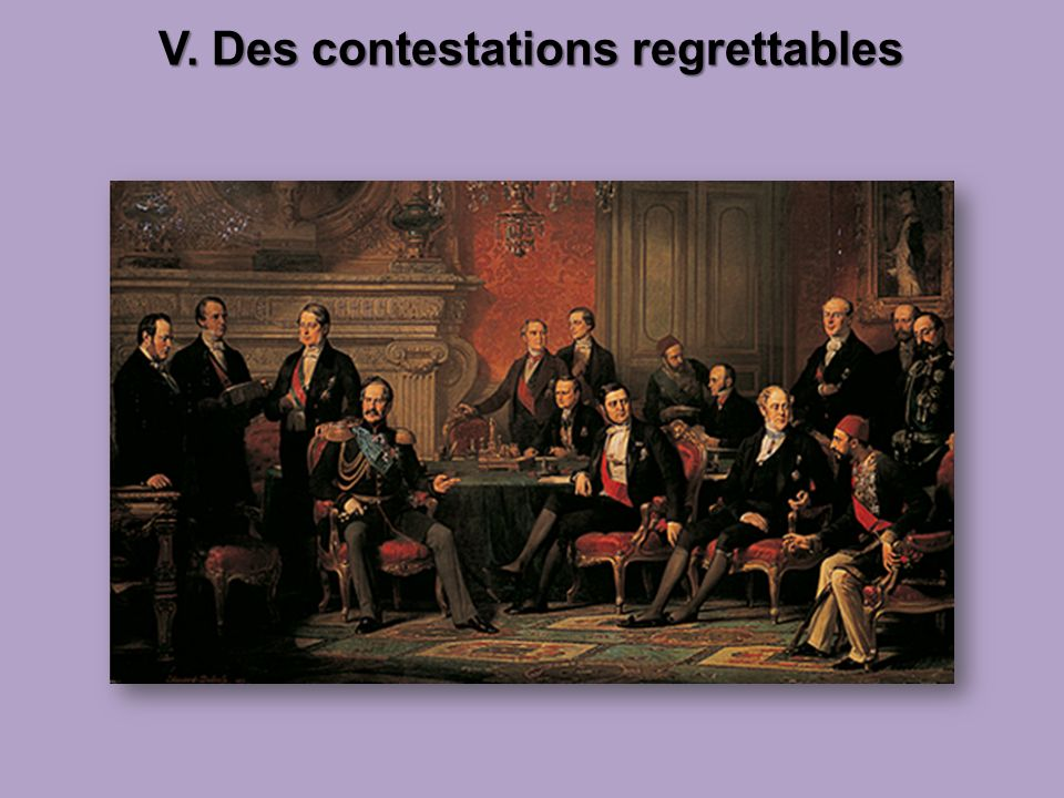 V. Des contestations regrettables