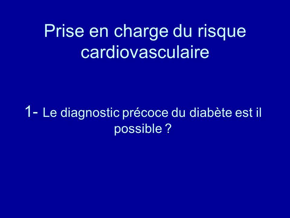 1- Le diagnostic précoce du diabète est il possible