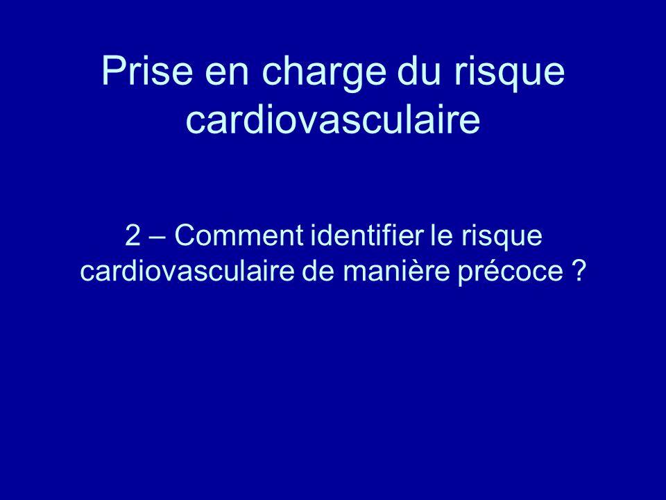 2 – Comment identifier le risque cardiovasculaire de manière précoce